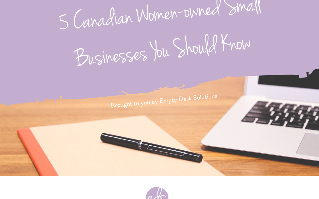 5 Canadian Women-owned Small Businesses You Should Know
