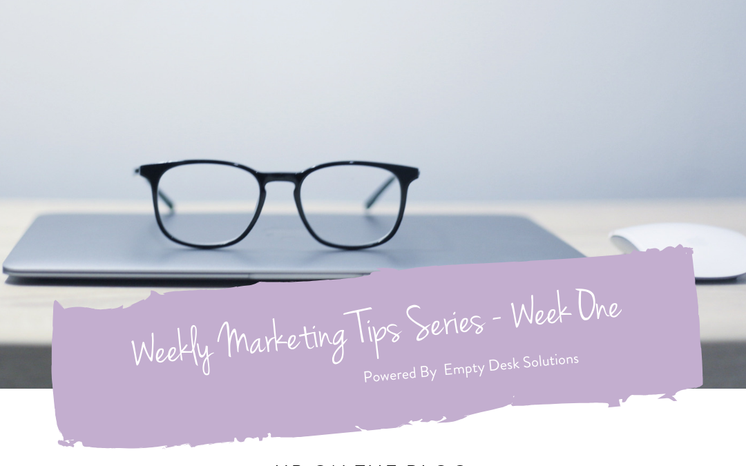 Weekly Marketing Tips Series – Week One