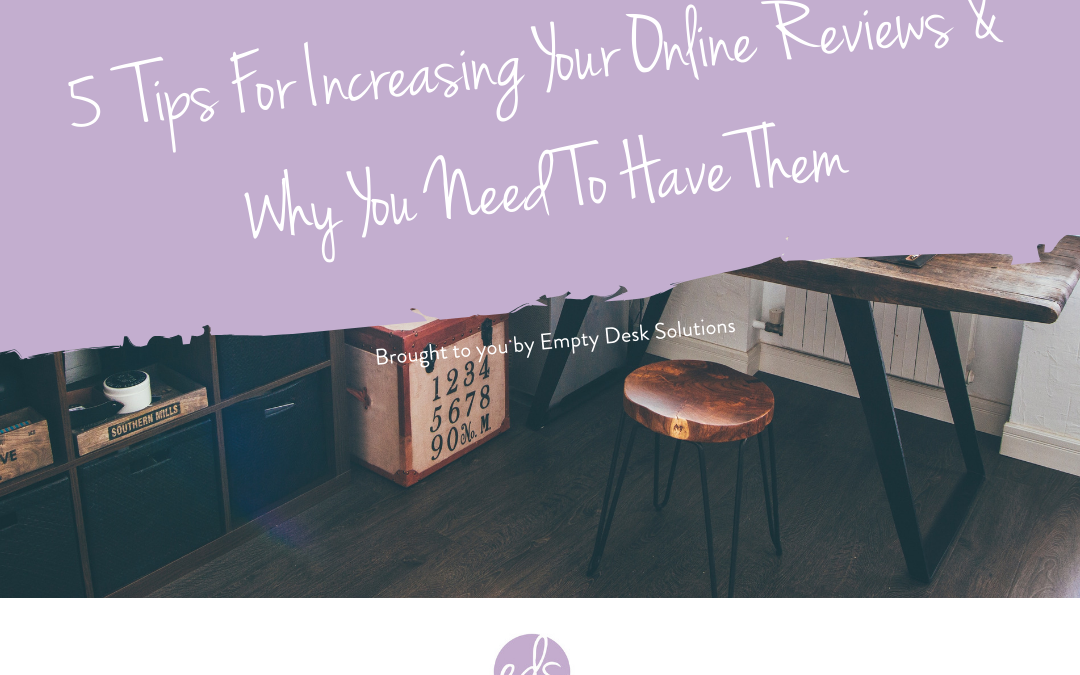 5 Tips For Increasing Your Online Reviews & Why You Need To Have Them