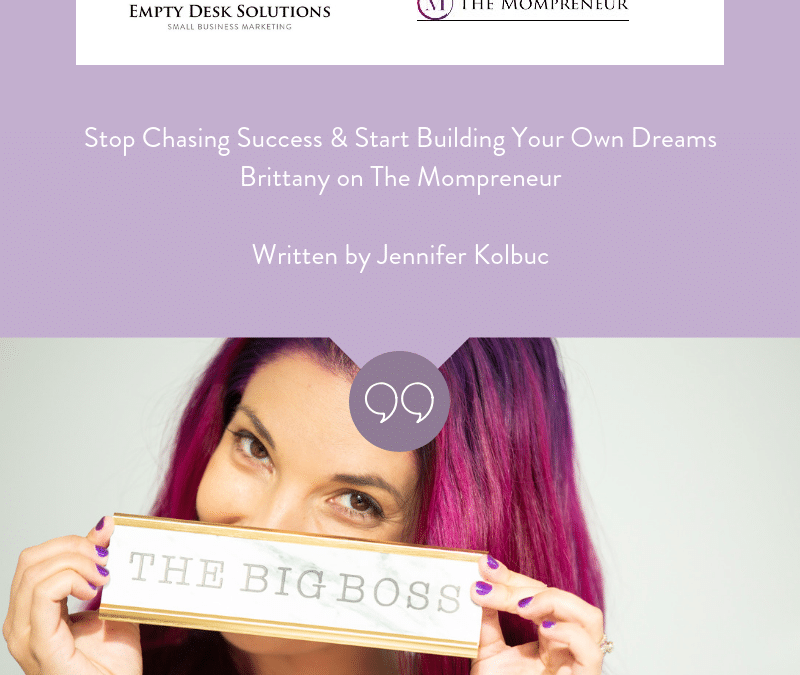 Stop Chasing Success & Start Building Your Own Dreams Written by Jennifer Kolbuc