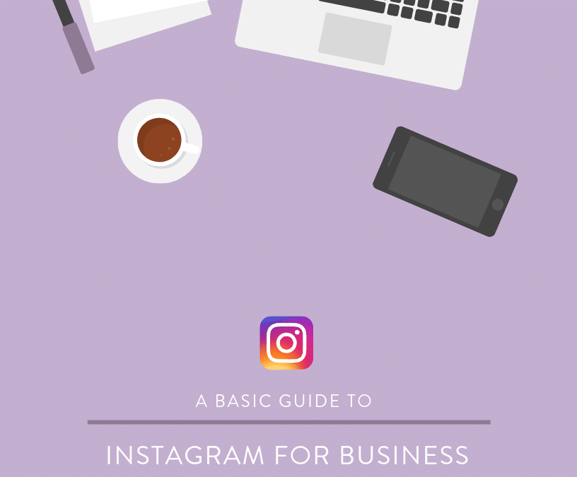 A Basic Guide to Instagram for Business