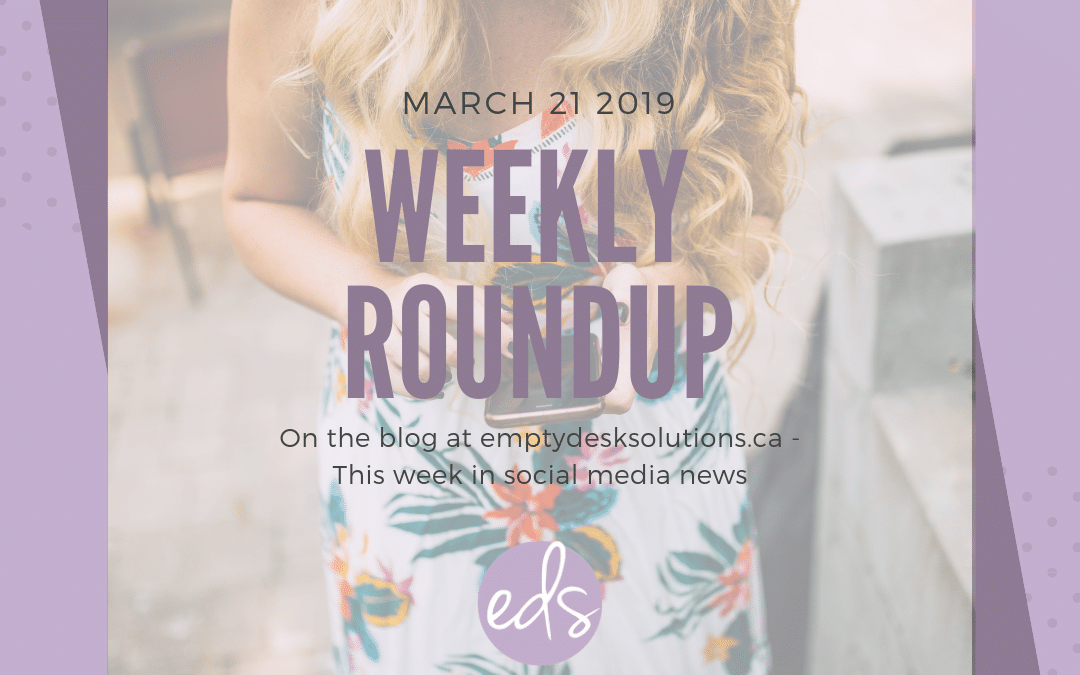 Weekly Round Up: Top 10 things in Social Media this week – March 21
