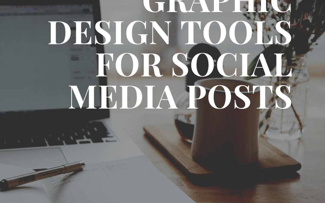 Graphic Design Tools For Social Media Posts