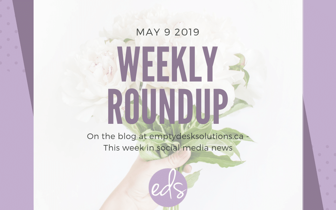 Weekly Round Up – May 9