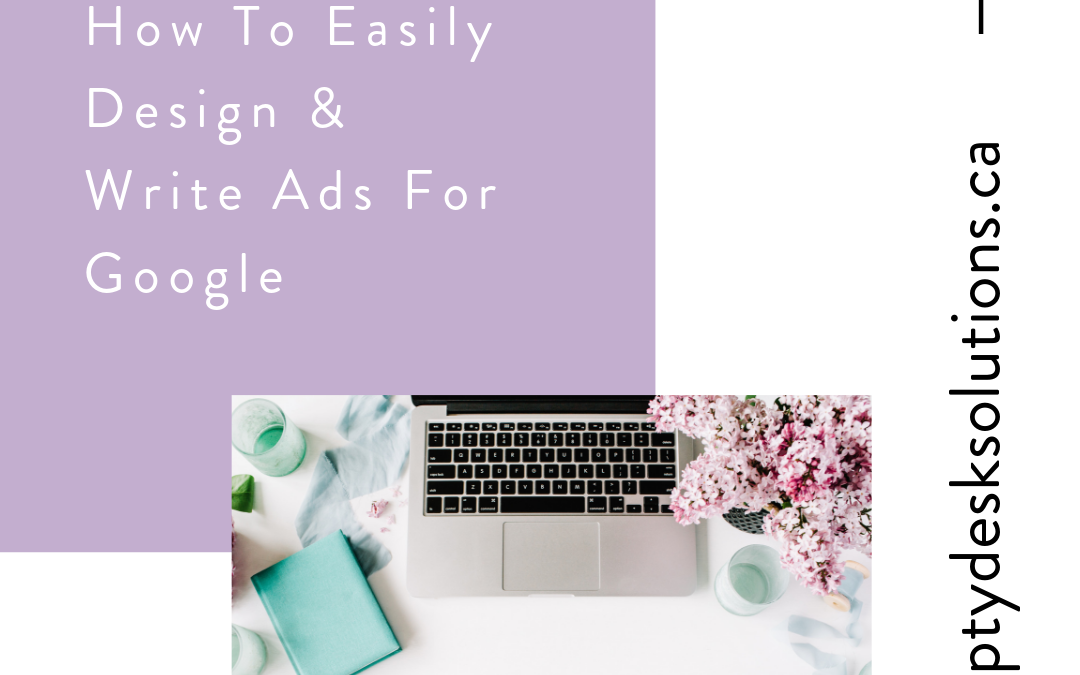 How To Easily Design & Write Ads For Google
