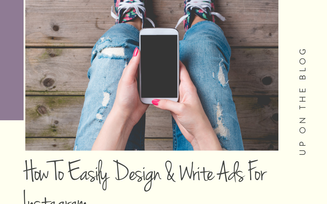 How To Easily Design & Write Ads For Instagram
