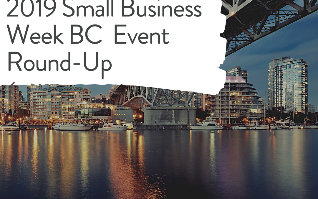 2019 Small Business Week BC Event Round up