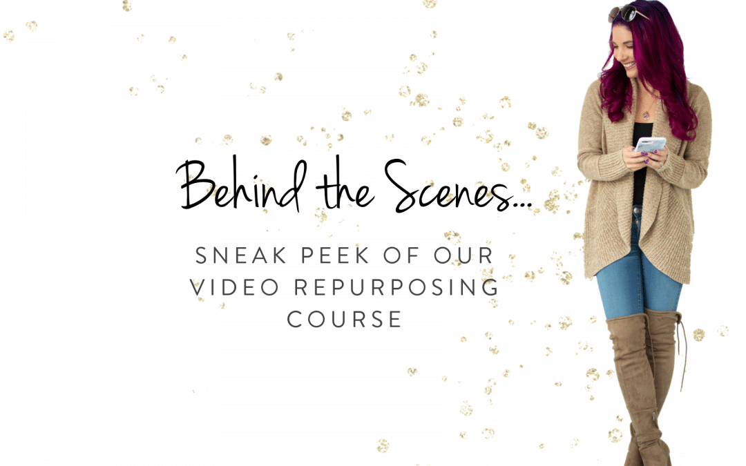 Behind the scenes, sneak peek of our video repurposing course