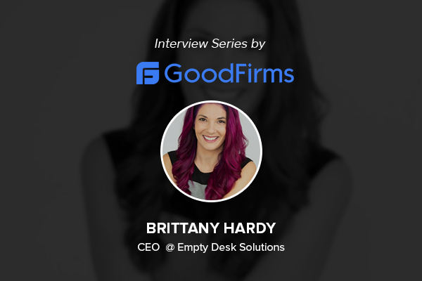 Values and Entrepreneurship Makes the Company Unique – Says Brittany Hardy, Owner of 'Empty Desk Solutions' By Anna Stark