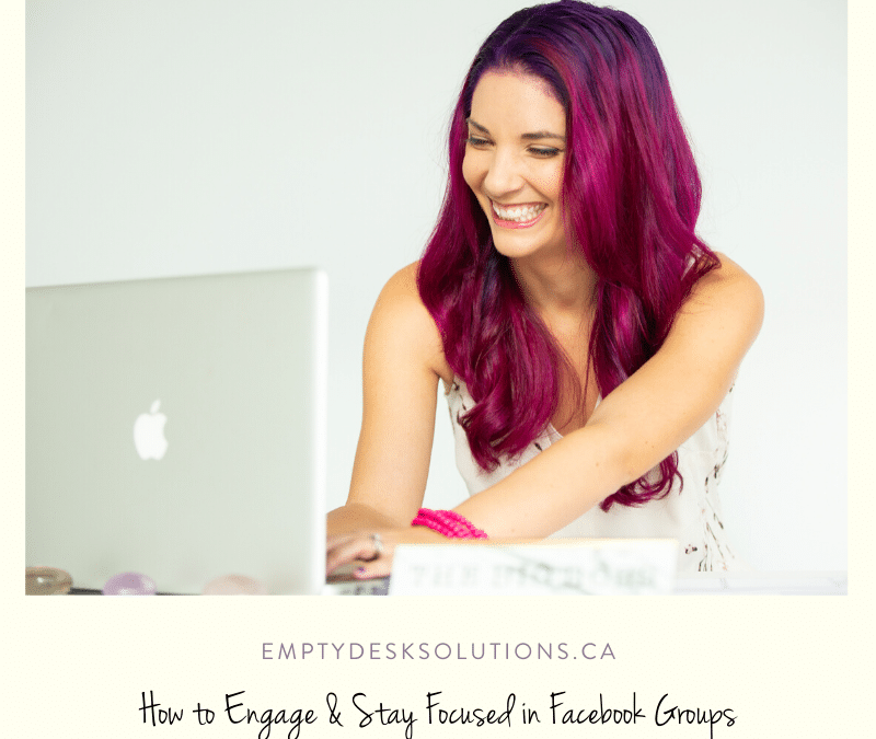 How to Engage & Stay Focused in Facebook Groups