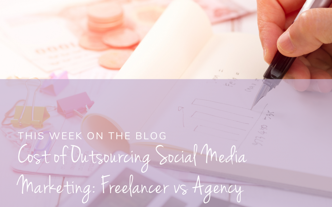 Cost of Outsourcing Social Media Marketing: Freelancer vs Agency