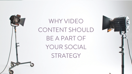 Why video content should be a part of your 2020 social media strategy