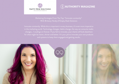 """Authority Magazine: Marketing Strategies From The Top: """"Innovate constantly"""" With Brittany Hardy of Empty Desk Solutions"""