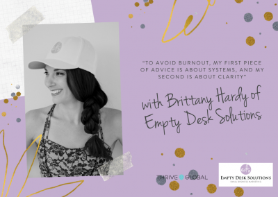 """""""To avoid burnout, my first piece of advice is about systems, and my second is about clarity"""" with Brittany Hardy of Empty Desk Solutions"""