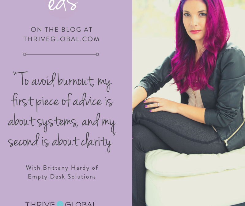 """To avoid burnout, my first piece of advice is about systems, and my second is about clarity"" with Brittany Hardy of Empty Desk Solutions"