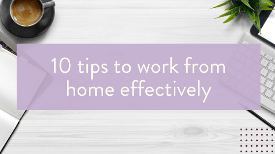 10 tips to work from home effectively