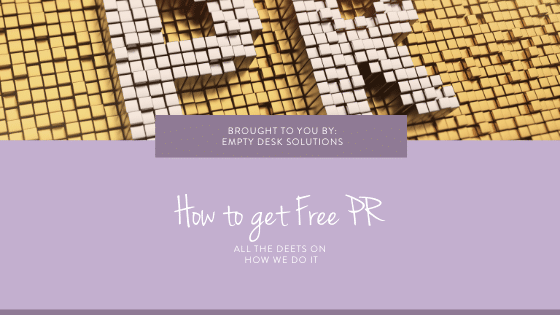 How to get free PR: All the deets on how we do it
