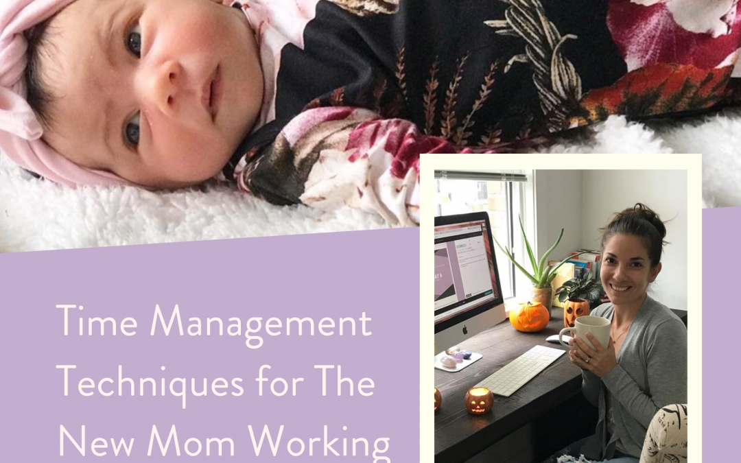 Time Management Techniques for The New Mom Working From Home